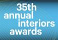 35th Annual Interiors Awards